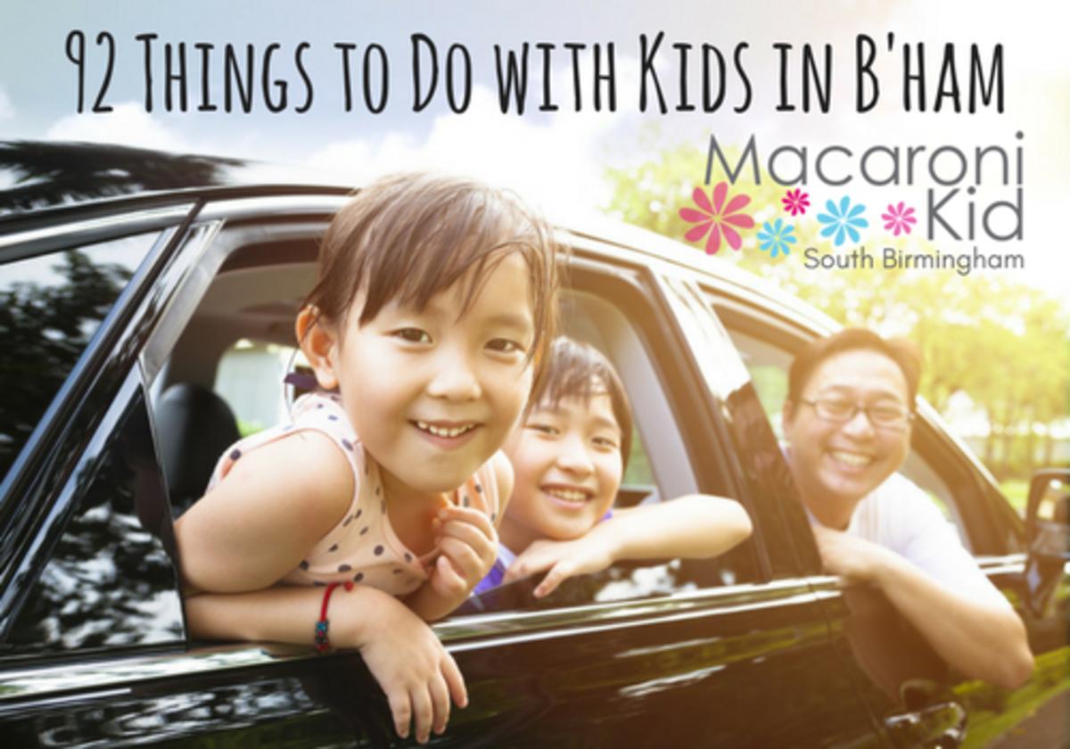 92 Things To Do With Kids In Birmingham Macaroni Kid South Birmingham