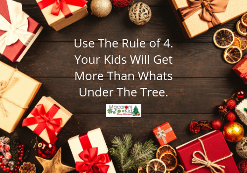 Use The Rule of 4. Your Kids Will Get More Than Whats Under The Tree.