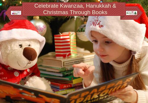 Celebrate Kwanzaa, Hanukkah & Christmas Through Books.