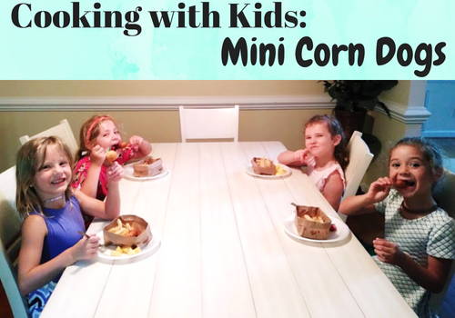 Cooking with Kids: Mini Corn Dogs