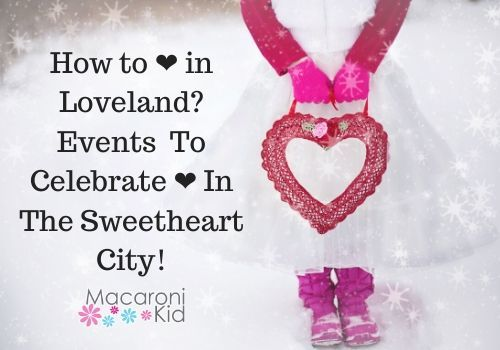 How to Love in Loveland? Events to celebrate love in the sweetheart cit