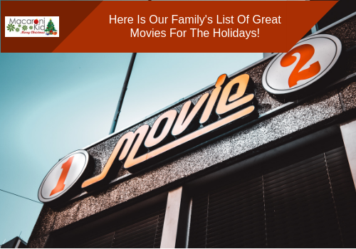 Here Is Our Family's List Of Great Movies For The Holidays!