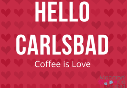 Hello Carlsbad, Coffee is Love