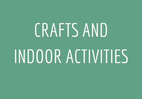 Crafts and indoor activities to do at home!