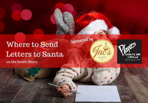 Where to send letters to Santa on Boston's South Shore