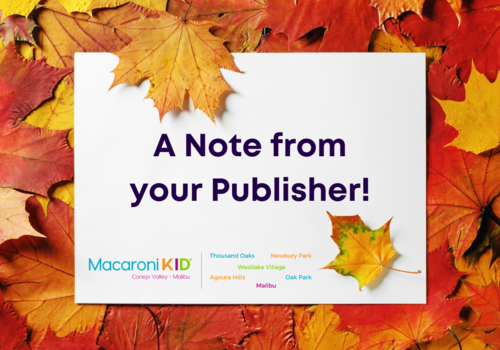 A Note from your Macaroni KID Conejo Valley - Malibu Publisher on a background of orange and yellow leaves