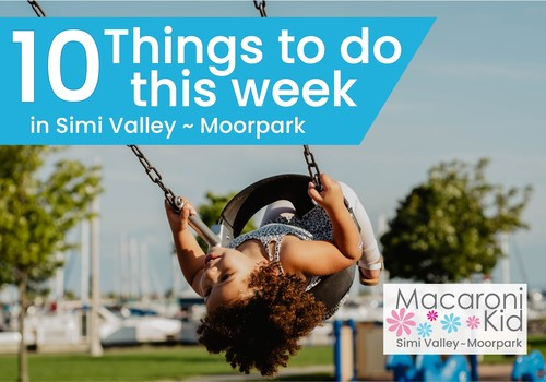 10 Things to do this week in Simi Valley & Moorpark