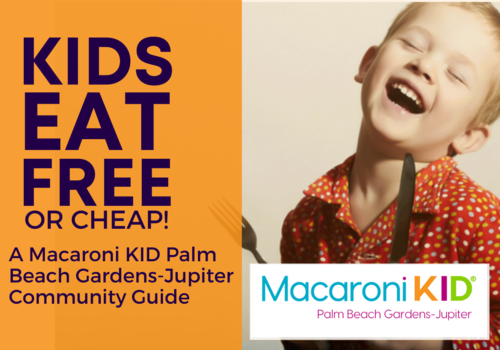 Kids Eat Free or Cheap in the Palm Beach Gardens - Jupiter Area Guide