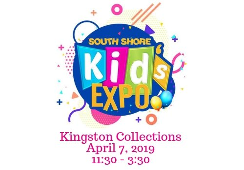 Visit the South Shore Kid's Expo at the Kingston Collection April 7