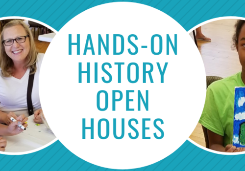 Hands on history open houses