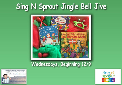 Pediatric Therapy Connections Sing N Sprout Jingle Bell Jive