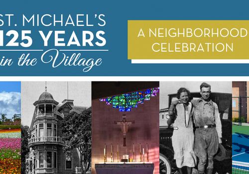St Micheal's 125 Years A neighborhood Celebration