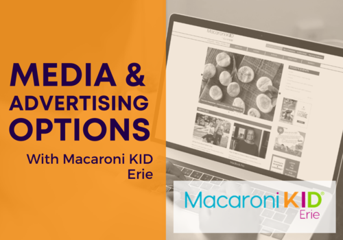 Media and Advertising Options with Macaroni Kid Erie
