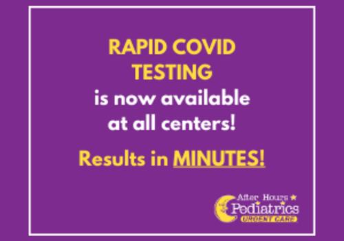 Rapid Covid Testing  After Hours Pediatrics