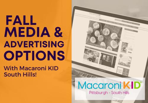 Fall Media and Advertising options with Macaroni Kid Pittsburgh South Hills