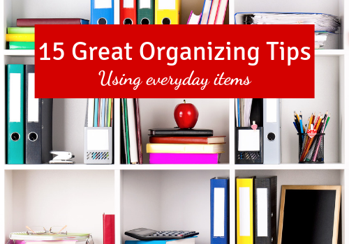 15 great organizing tips for home and office
