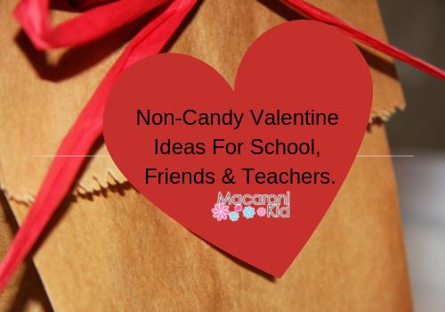 Non-Candy Valentine Ideas For School, Friends & Teachers.