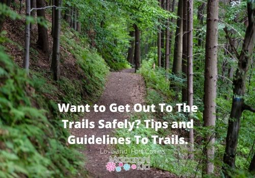 Want to Get Out To The Trails Safely? Tips and Guidelines To Trails.