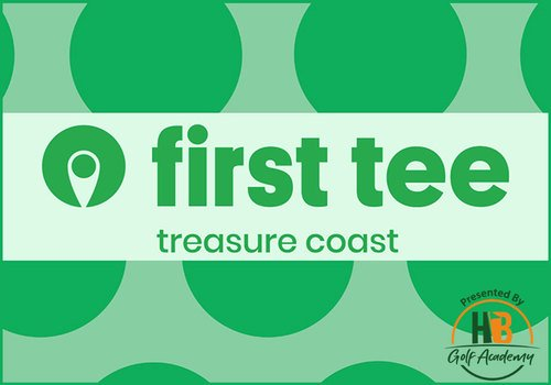 First Tee Treasure Coast Presented By HB Golf