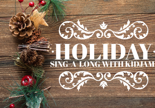 Holiday Sing-A-Long with KidJam