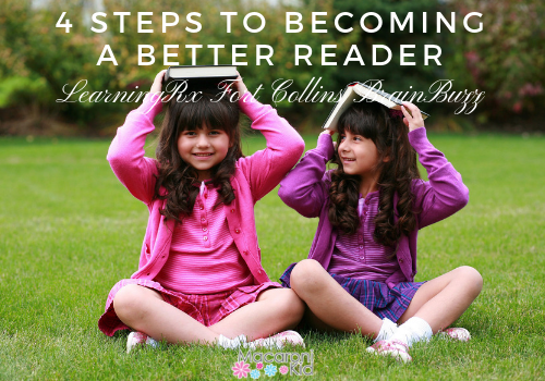 4 Steps To Becoming a Better Reader LearningRx Fort Collins Brain Buzz