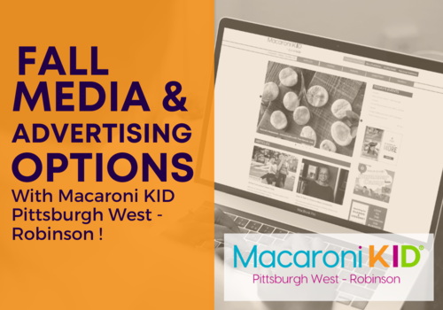 Fall Media and Advertising options with Macaroni Kid Pittsburgh West