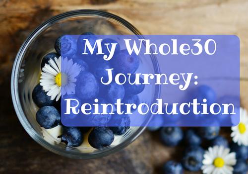 My Whole30 Journey: Reintroduction