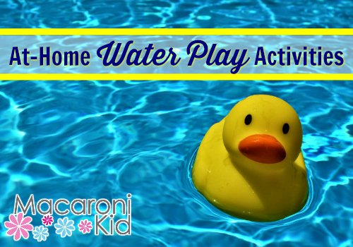 Ideas for At-home water play fun