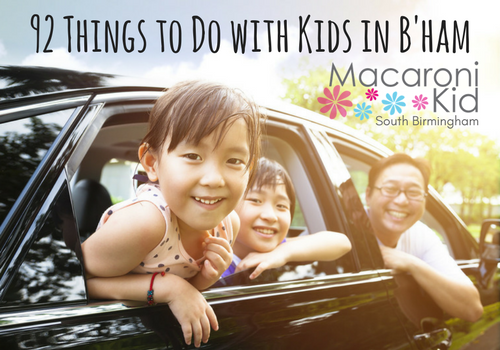 92 things to do with kids in Birmingham from Macaroni Kid South Birmingham