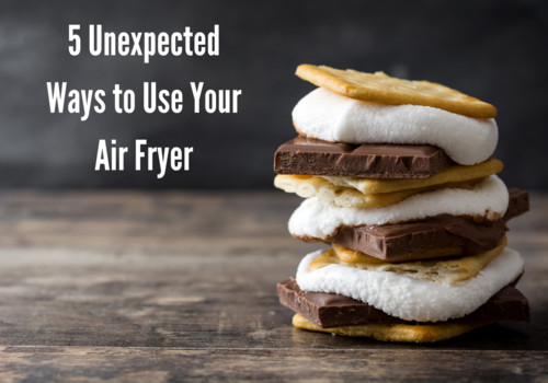 5 Unexpected Ways to Use Your Air Fryer