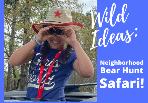 Ideas for outdoor fun with kids during social distancing: neighborhood bear hunt