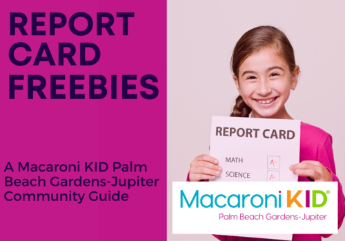 Report Card Freebies and Fun in Palm Beach Gardens and Jupiter!