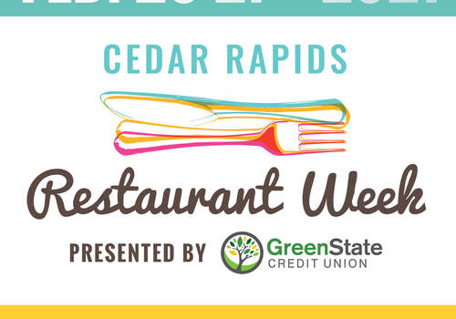 Cedar Rapids Iowa Restaurant Week Cedar Rapids Metro Economic Alliance 2021