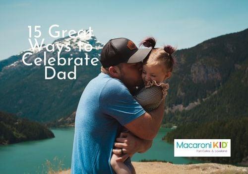 15 Great Ways To Celebrate Dad