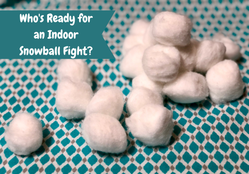 picture of cotton balls with caption: Who's ready for an indoor snowball fight?