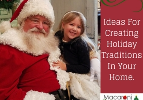 Ideas For Creating Holiday Traditions In Your Home