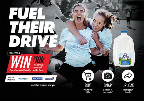Enter the Oak Farms® Dairy FUEL THEIR DRIVE Promotion Simple by Purchasing Oak Farms Milk
