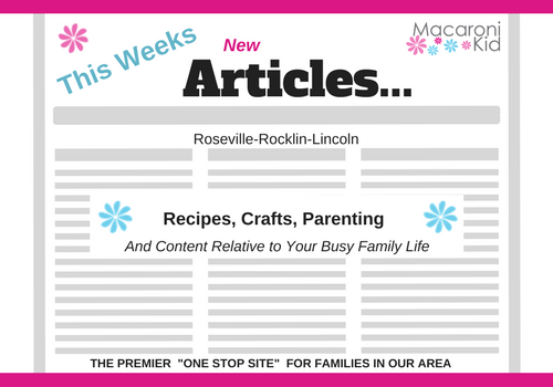 New Articles This Week Roseville Rocklin Lincoln Macaroni Kid