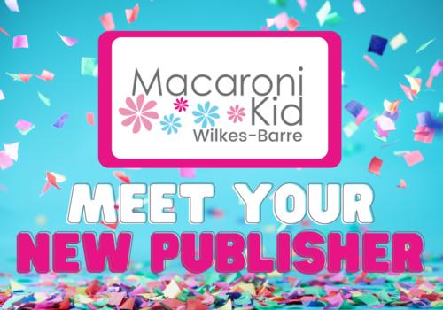 Macaroni Kid Wilkes- Barre Publisher