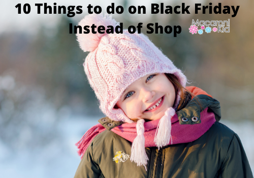 10 Things to do on Black Friday Instead of shop