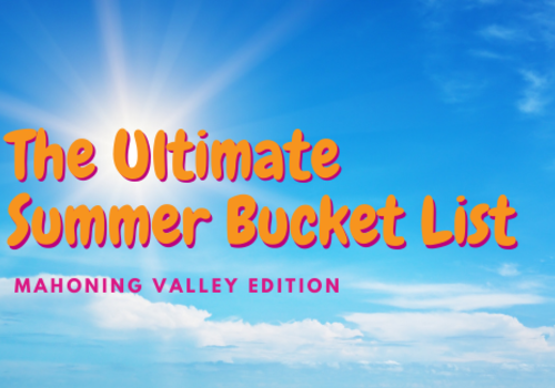 Ultimate Summer Bucket List Youngstown and Mahoning Valley