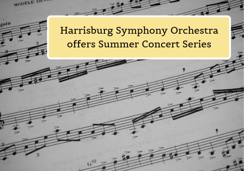 Harrisburg Symphony Orchestra Summer Concert Series West Shore mechanicsburg july 4th fourth of july family fun activities things to do linglestown camp hill new cumberland enola lemoyne new kingston