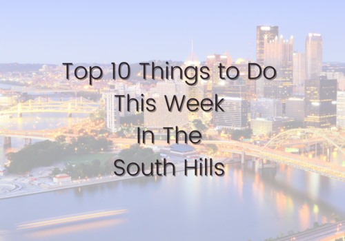 Top 10 things to do this week with kids and families in the South Hills of Pittsburgh and surrounding areas