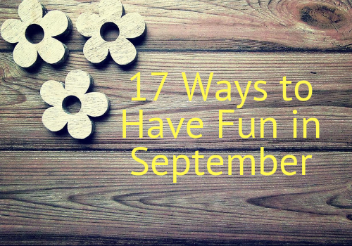 17 Ways to have Fun in September