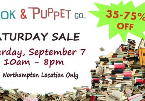 September 7 10 am - 8 PM 35-75% off books at Book and Puppet 466 Northampton Street Easton PA 2019