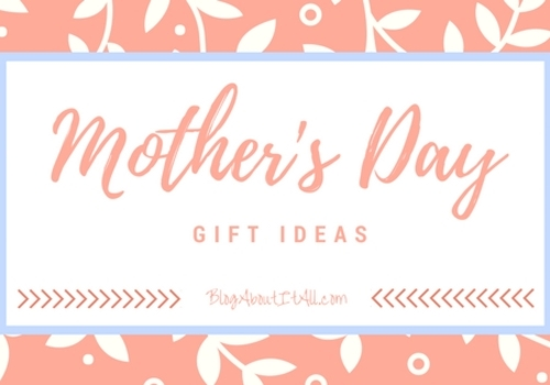 Mothers Day Gift Ideas from BlogAboutItAll
