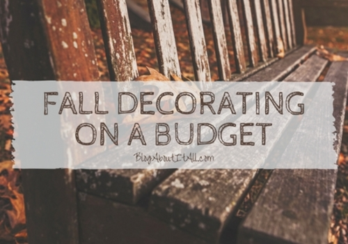 Fall decorating on a Budget from blogaboutitall.com