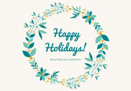 Happy Holidays from your publisher