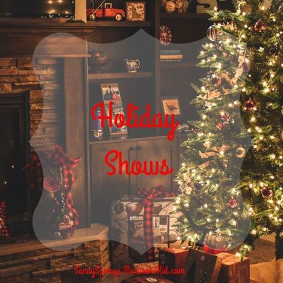 Holiday Shows Sandy Springs, Dunwoody