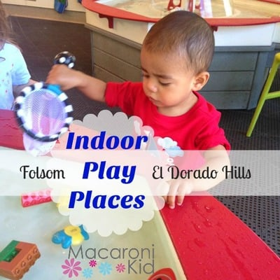 Indoor Play Places in Folsom - El Dorado Hills and Beyond